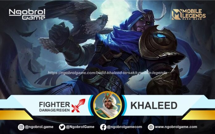 Build Khaleed Tersakit Mobile Legends